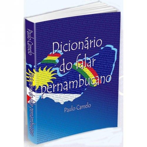 Dicionário do falar pernambucano - Paulo Camelo