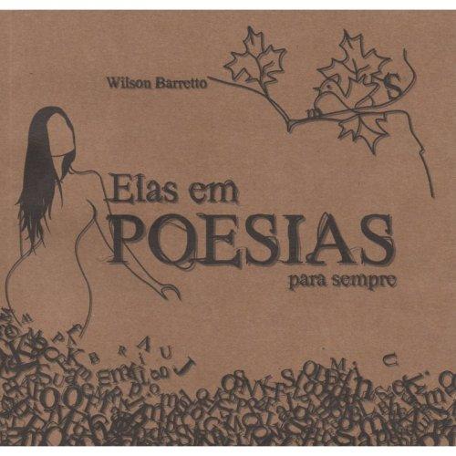 Elas em poesias para sempre - Wilson Barretto
