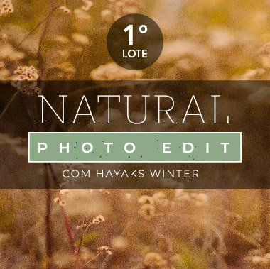 Curso Natural Photo Edit (ONLINE) 1º LOTE