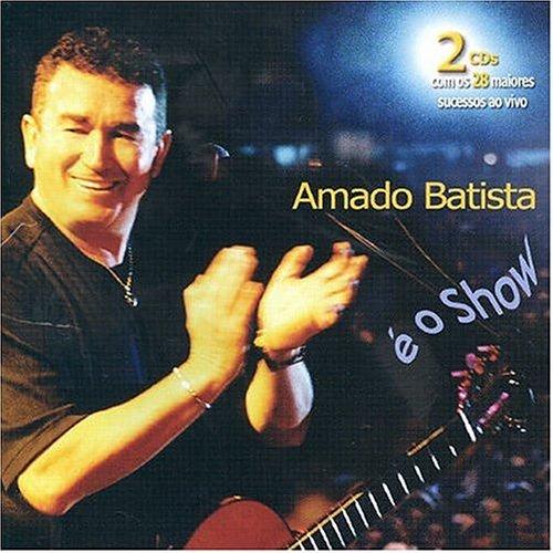 CD AMADO BATISTA - É O SHOW