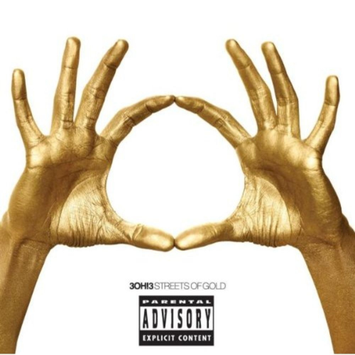 CD 3OH!3 - STREETS OF GOLD