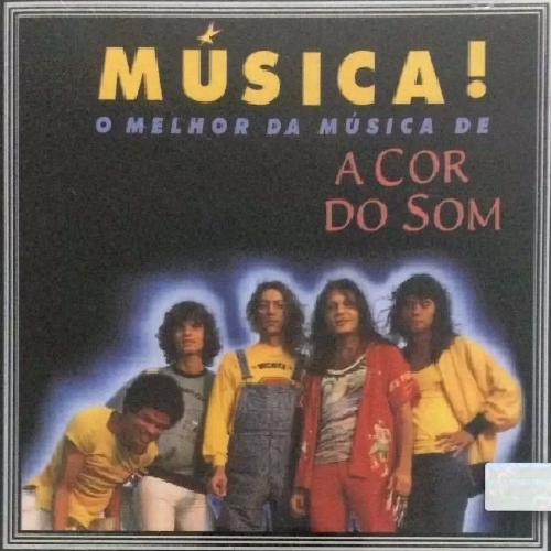 CD A COR DO SOM - MÚSICA! O MELHOR DA MÚSICA DE A COR DO SOM