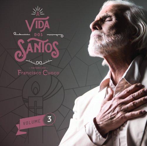 CD A VIDA DOS SANTOS VOL.3 - FRANCISCO CUOCO