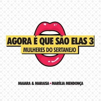 Cd Agora É Que São Elas 3 - Mulheres Do Sertanejo Original