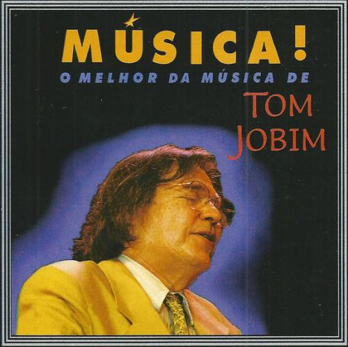 CD ANTONIO CARLOS JOBIM - MÚSICA! O MELHOR DA MÚSICA DE TOM JOBIM