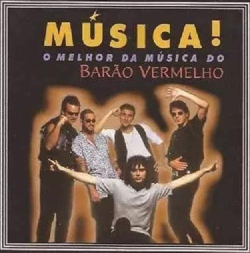 CD BARÃO VERMELHO - MÚSICA! O MELHOR DA MÚSICA DO BARÃO VERMELHO