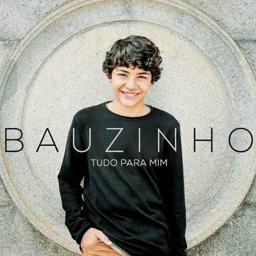 CD Bauzinho - Tudo Para Mim (DUPLO)