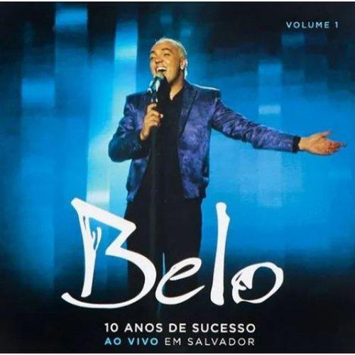 CD BELO - 10 ANOS DE SUCESSO - AO VIVO EM SALVADOR