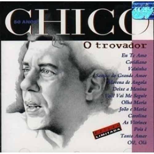 CD CHICO BUARQUE - 50 ANOS O TROVADOR