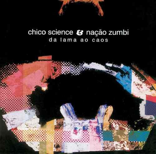 CD CHICO SCIENCE - DA LAMA AO CAOS