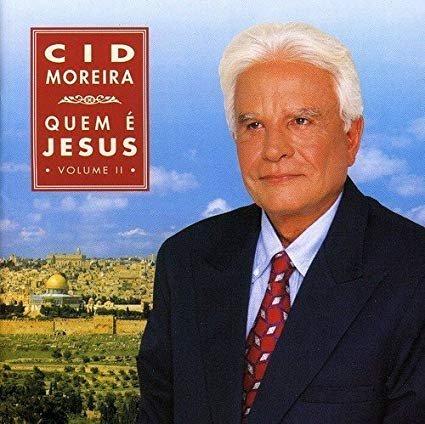 CD CID MOREIRA - QUEM É JESUS