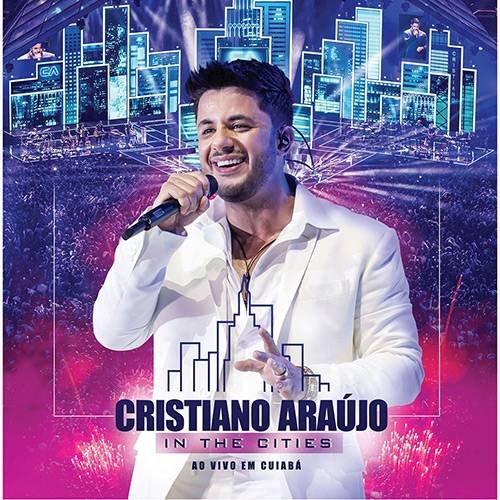 CD CRISTIANO ARAÚJO - IN THE CITIES AO VIVO EM CUIABA