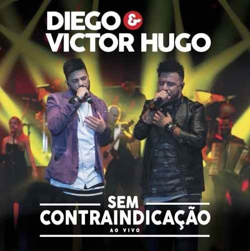 CD DIEGO & VICTOR HUGO - SEM CONTRAINDICAÇÃO AO VIVO