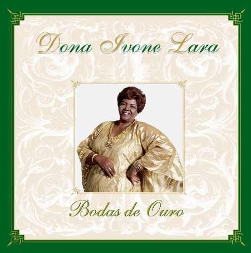 CD DONA IVONE LARA - BODAS DE OURO