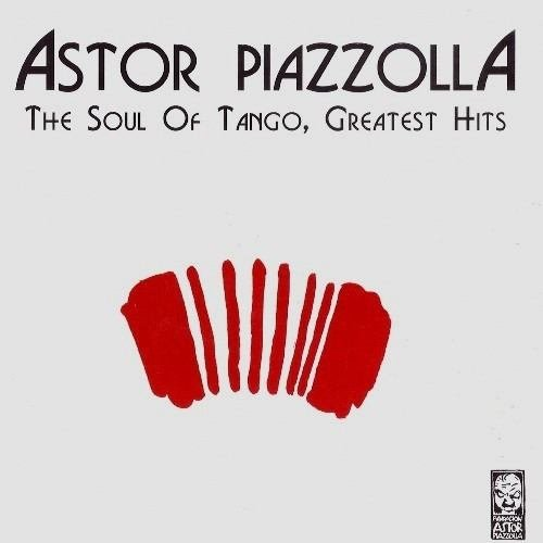 Cd Duplo Astor Piazzolla The Soul Of Tango, Greatest Hits