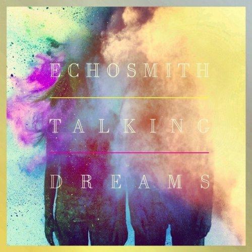 CD ECHOSMITH - TALKING DREAMS