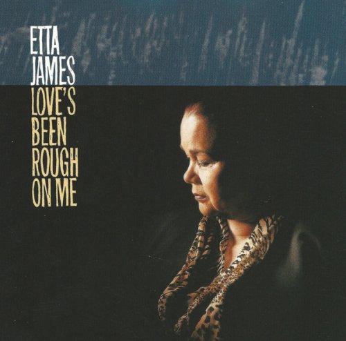 CD ETTA JAMES - LOVES BEEN ROUGH ON ME
