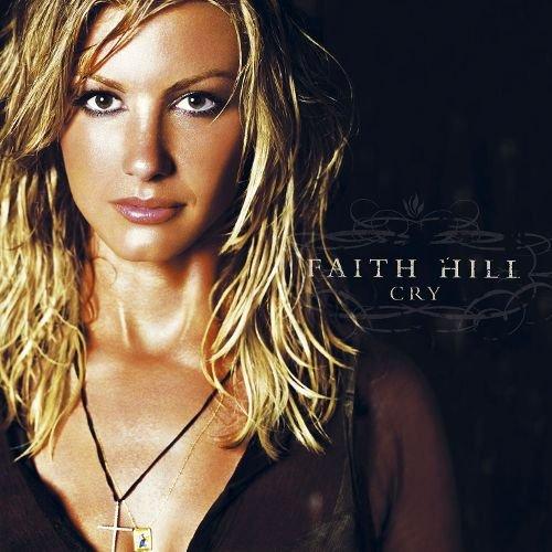 CD FAITH HILL - CRY