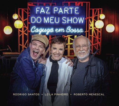 CD FAZ PARTE DO MEU SHOW – CAZUZA EM BOSSA