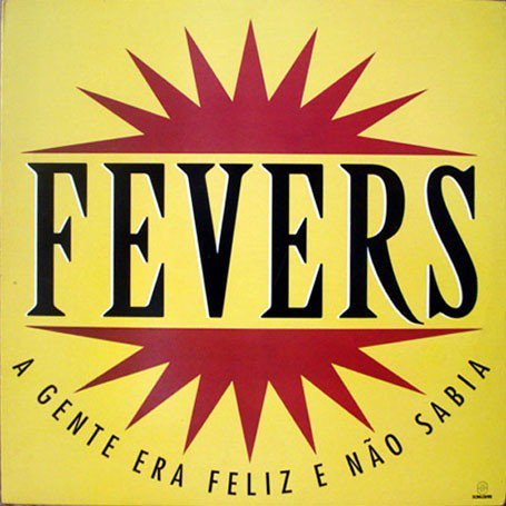 CD FEVERS - A GENTE ERA FELIZ E NAO SABIA