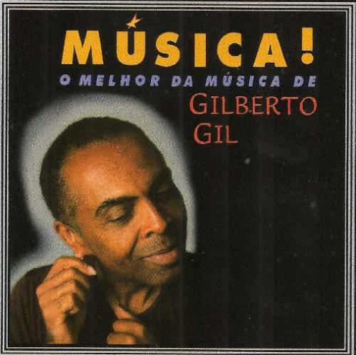 CD GILBERTO GIL - MUSICA! O MELHOR DA MÚSICA DE GILBERTO GIL