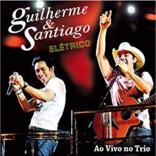 CD GUILHERME & SANTIAGO - ELÉTRICO