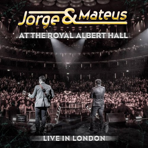 CD JORGE & MATEUS - LIVE IN LONDON AT THE ROYAL ALBERT HALL
