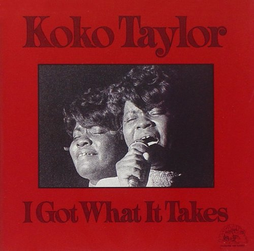 CD KOKO TAYLOR - I GOT WHAT IT TAKES (1975)
