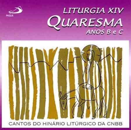 Cd Liturgia Xiv Quaresma Anos B E C - Lacrado Original