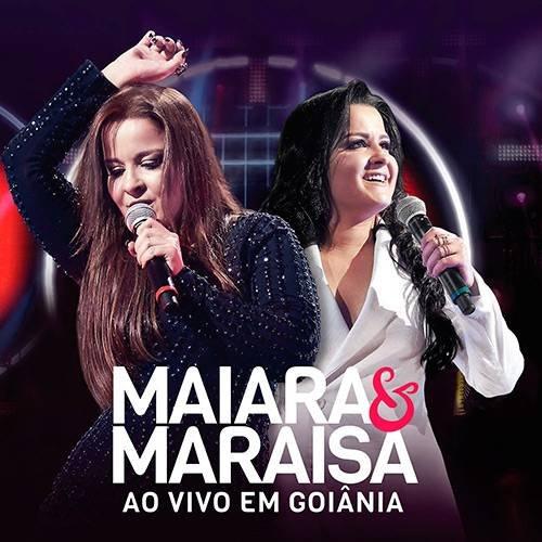CD MAIARA & MARAISA - AO VIVO EM GOIANIA