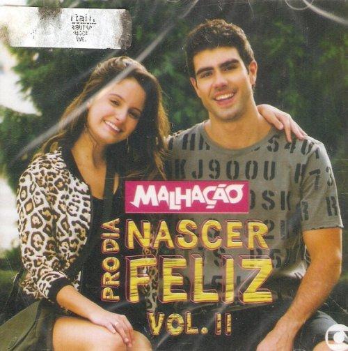 CD MALHACAO - PRO DIA NASCER FELIZ  VOL. 2  (TRILHA SONORA DE NOVELAS)