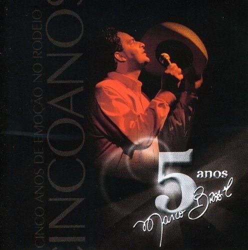 CD MARCO BRASIL - 5 ANOS DE EMOÇÃO NO RODEIO