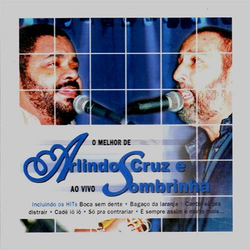 CD MELHOR DE ARLINDO CRUZ E SOMBRINHA - AO VIVO
