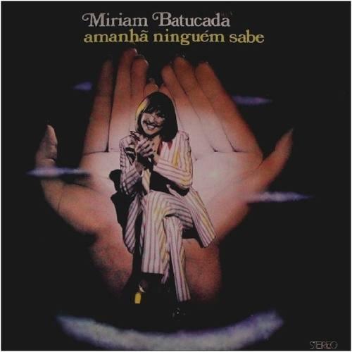 Cd Miriam Batucada - Amanhã Ninguém Sabe