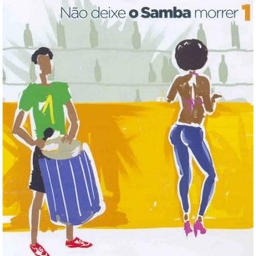 CD NÃO DEIXE O SAMBA MORRER - VOL. 1
