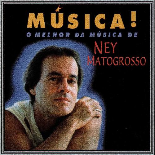 CD NEY MATOGROSSO - MÚSICA! O MELHOR DA MÚSICA DE NEY MATOGROSSO