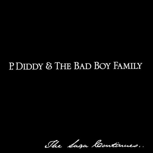 CD P. DIDDY & THE BAD BOY FAMILY - THE SAGA CONTINUES