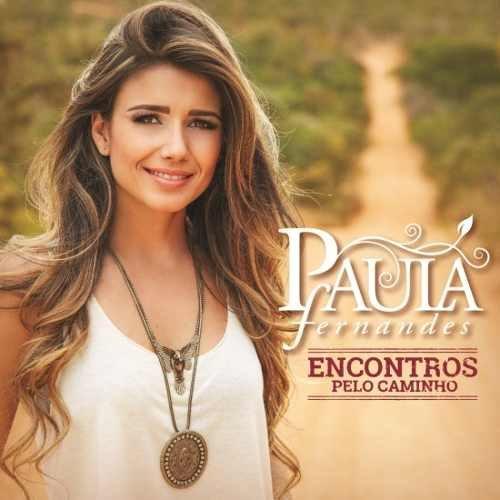 Cd Paula Fernandes - Encontros Pelo Caminho Original Lacrado