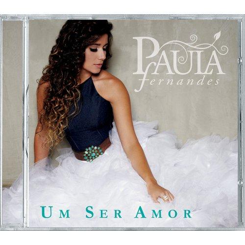 CD PAULA FERNANDES - UM SER AMOR