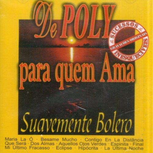 CD POLY - DE POLY PARA QUEM AMA: SUAVEMENTE BOLERO