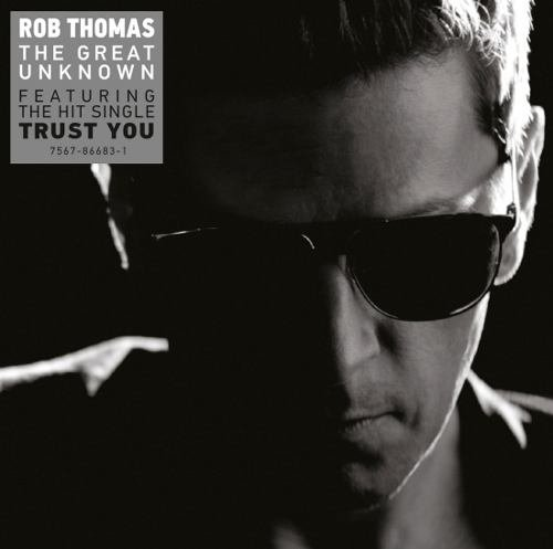 Cd Rob Thomas - The Great Unknown