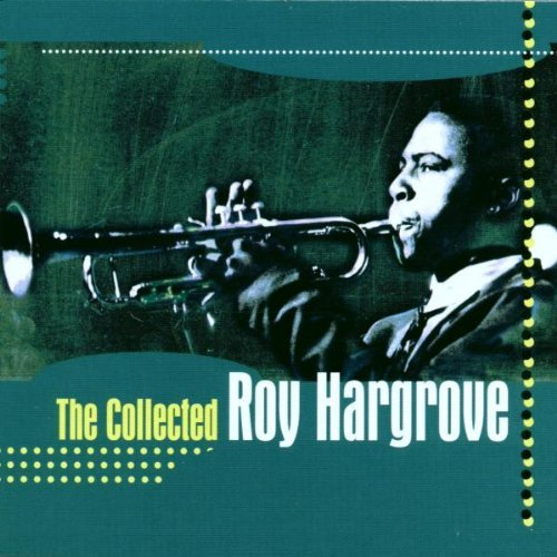 CD ROY HARGROVE - THE COLLECTED