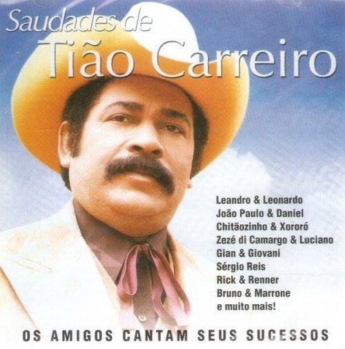 CD SAUDADES DE TIAO CARREIRO - SAUDADES DE TIÃO CARREIRO
