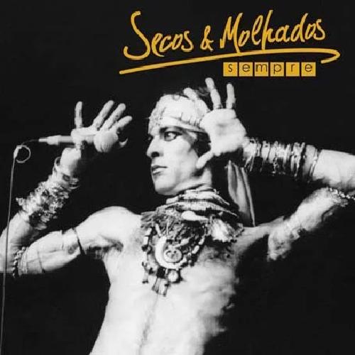 CD SECOS & MOLHADOS - SECOS & MOLHADOS SEMPRE