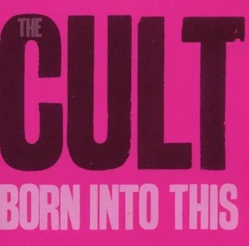 CD THE CULT - BORN INTO THIS