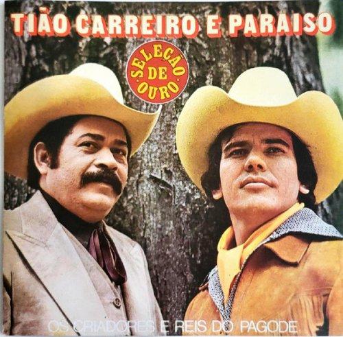 CD TIAO CARREIRO E PARAISO - SELEÇÃO DE OURO -  OS CRIADORES