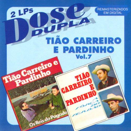 CD TIÃO CARREIRO E PARDINHO - DOSE DUPLA VOL. 7