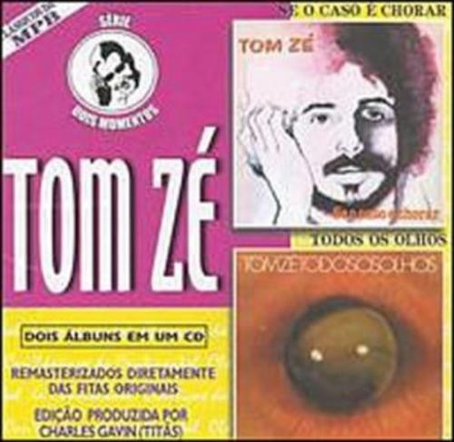 CD TOM ZÉ - SE O CASO É CHORAR / TODOS OS OLHOS - SERIE DOIS MOMENTOS