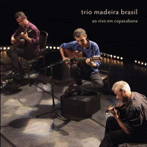 CD TRIO MADEIRA BRASIL - AO VIVO EM COPACABANA
