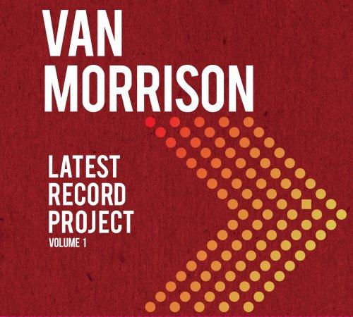 CD VAN MORRISON - LATEST RECORD PROJECT VOLUME I (DUPLO - 2 CDS) - PRÉ-VENDA LANÇAMENTO 07 DE MAIO
